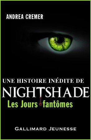 Les Jours Fantômes, le préquel de Nightshade ( Nightshade 0.5 )
