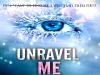 Shatter Me Tome 2 : Unravel Me ( Ne M'échappe Pas )