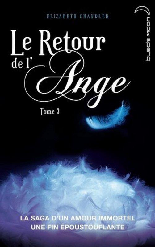 Présentation : Le Retour De L'ange Tome 3 - L'éternité d'Elizabeth Chandler