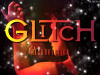 Glitch Tome 2 : Résurrection