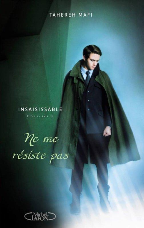 Présentation : INSAISISSABLE TOME 1.5 - NE ME RÉSISTE PAS de Tahereh Mafi