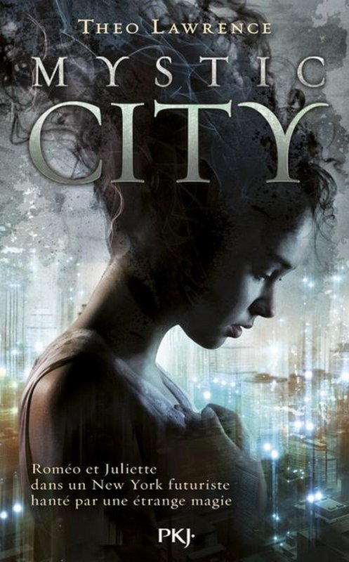 Présentation : MYSTIC CITY T.1 de Theo Lawrence (Pocket Jeunesse)