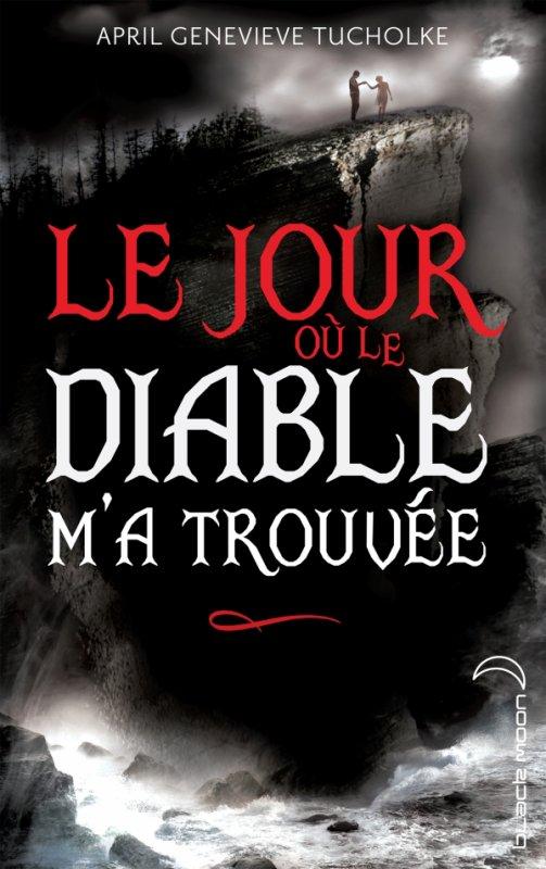 Extrait : LE JOUR OÙ LE DIABLE M'A TROUVÉE d'April G. Tucholke
