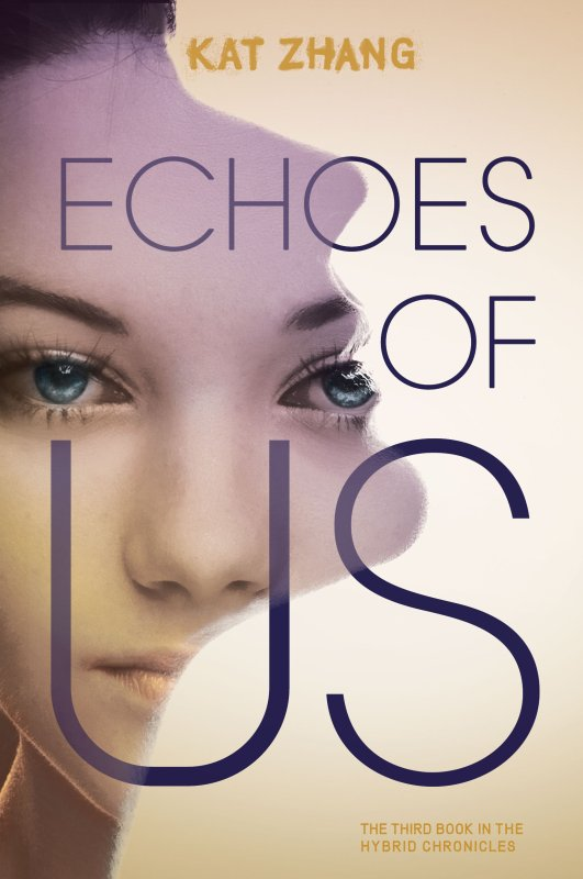 Couverture : THE HYBRID CHRONICLES T.3 - ECHOES OF US de Kat Zhang