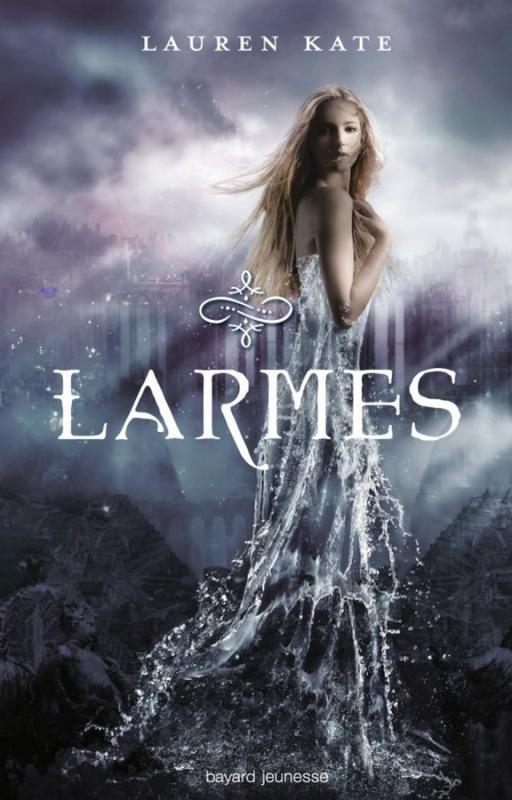 PRÉSENTATION : LARMES T.1 - LARMES de Lauren Kate
