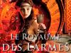 LA FILLE DE BRAISES ET DE RONCES T.3 : LE ROYAUME DES LARMES