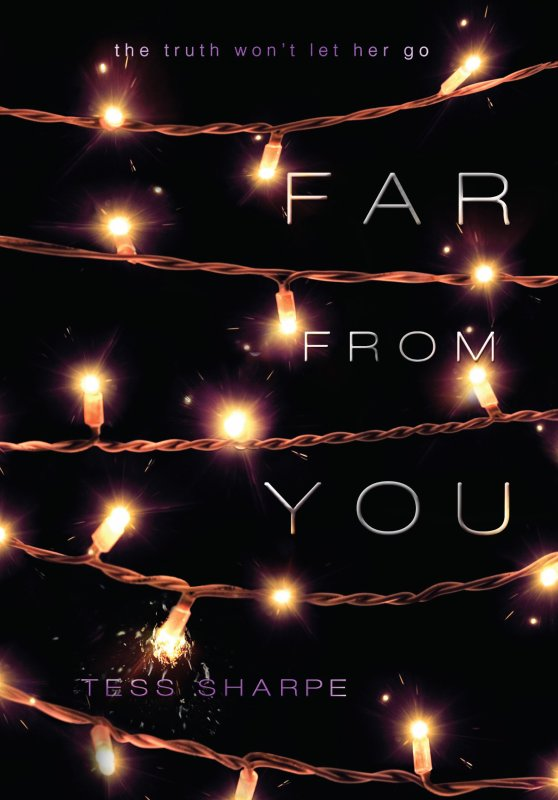 PRÉSENTATION : FAR FROM YOU de Tess Sharpe (COLLECTION R)
