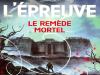 L'ÉPREUVE T.3 : LE REMÈDE MORTEL