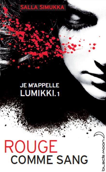 PRÉSENTATION : JE M'APPELLE LUMIKKI T.1 - ROUGE COMME SANG de Salla Simukka