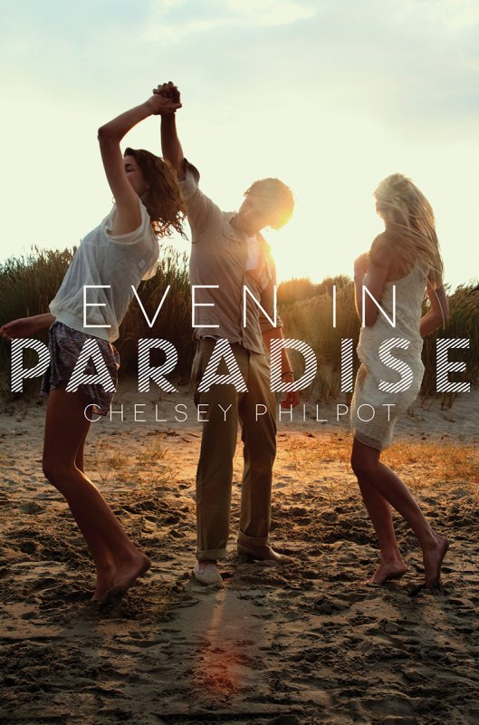 PRÉSENTATION : EVEN IN PARADISE de Chelsey Philpot