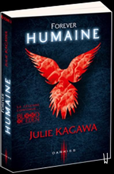 PRÉSENTATION : BLOOD OF EDEN T.3 - FOREVER HUMAINE de Julie Kagawa