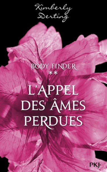 PRÉSENTATION : BODY FINDER T.2 - L'APPEL DES ÂMES PERDUES de Kimberly Derting