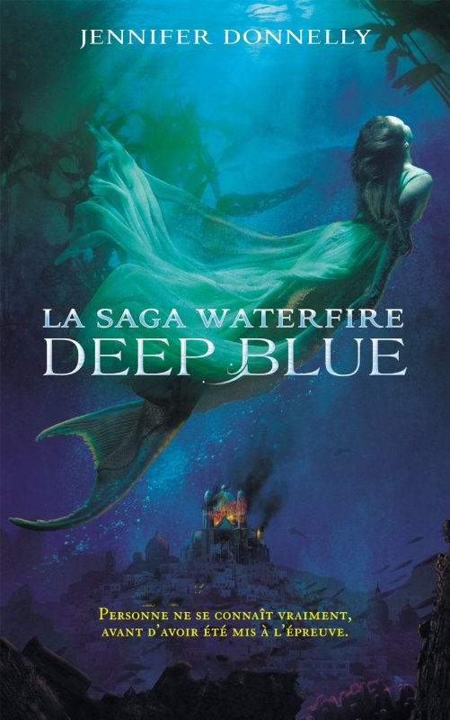 PRÉSENTATION : WATERFIRE T.1 - DEEP BLUE de Jennifer Donnelly