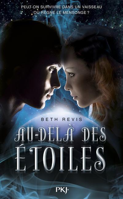 PRÉSENTATION : AU-DELÀ DES ÉTOILES T.1 - AU-DELÀ DES ÉTOILES d'Elizabeth Revis