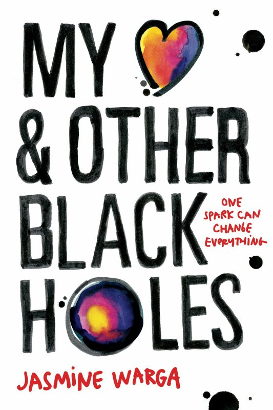 PRÉSENTATION : MY HEART AND OTHER BLACK HOLES de Jasmine Warga