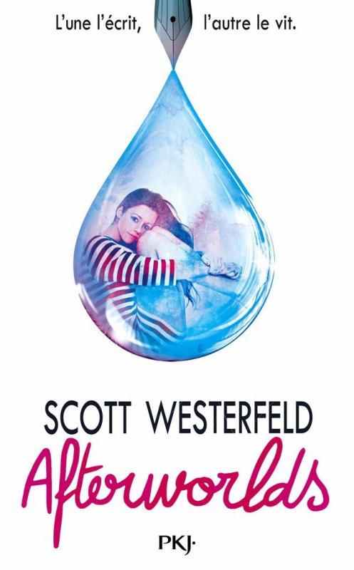 PRÉSENTATION : AFTERWORLDS de Scott Westerfeld