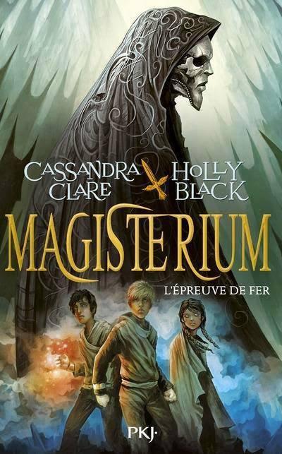 PRÉSENTATION : MAGISTERIUM T.1 - L'ÉPREUVE DE FER de Clare Cassandra et Holly Black
