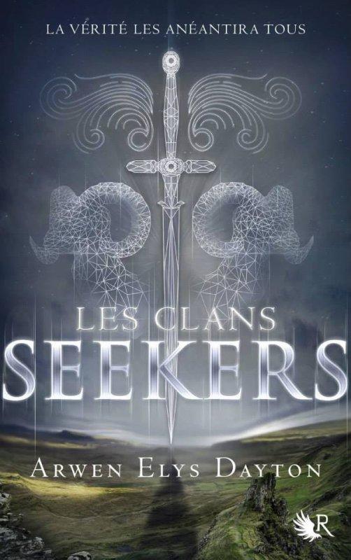 PRÉSENTATION : LES CLANS SEEKERS T.1 - LES CLANS SEEKERS d'Arwen Elys Dayton (COLLECTION R)