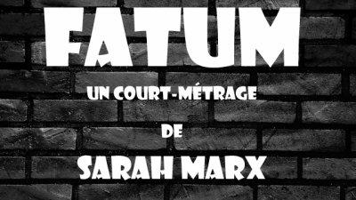 FATUM, court métrage de Sarah Marx