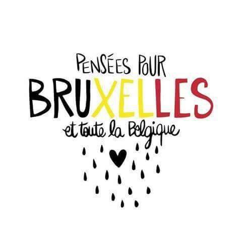 Grande et triste pensée pour tous mes amis belges et leurs proches !!!