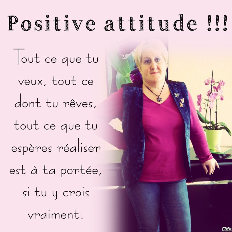 Positive attitude .....