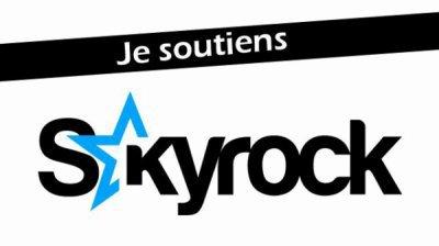 Je soutien Skyrock...