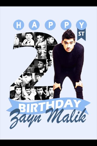 HAPPY BIRTHDAY ZAYN♥