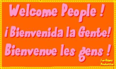 ¡ Bienvenido !  Welcome ! Bienvenue !