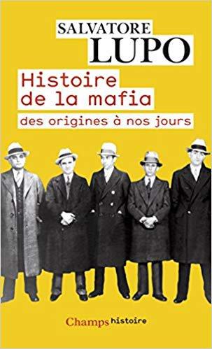 """""""Histoire de la mafia : Des origines à nos jours"""" de Salvatore Lupo"""