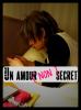 Fiction °12 --  Un amour [ non ] secret