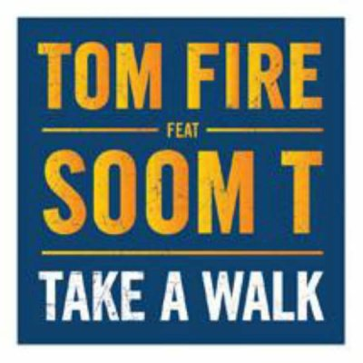 Take Walk de Tom Fire Feat. Soom T sur Skyrock