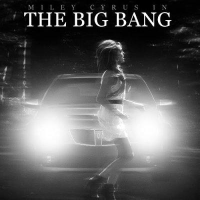 """Voici la pochette du nouveau single de Miss Miley :   """"The Big Bang""""  J'ai trop hâte , pas vous ?"""