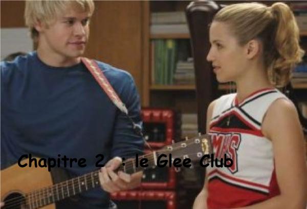 Chapitre 2  : Le Glee Club