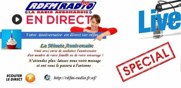votre anniversaire en direct rdfm radio laisser nous votre massage dans rubrique dédicace sur rdfm radio http://rdfm-radio.fr.nf/ ou on vous passe en direct