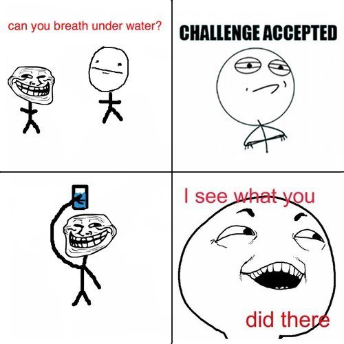 can you breath under water? xD