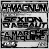 H-MAGNUM feat SEXION D'ASSAUT - Ca marche equipe