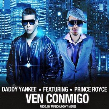Ven Conmigo # Daddy Yankee ft. Prince Royce  (2011)