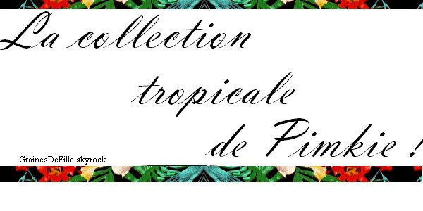 La collection tropicale de Pimkie !
