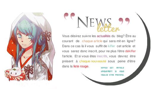 __  __   News Letter   • Kiffez pour être inscrit(e).  __  __