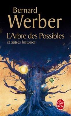 L'arbre des Possibles et autres histoires.Bernard Werber