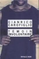 Gianrico CAROFIGLIO témoin involontaire