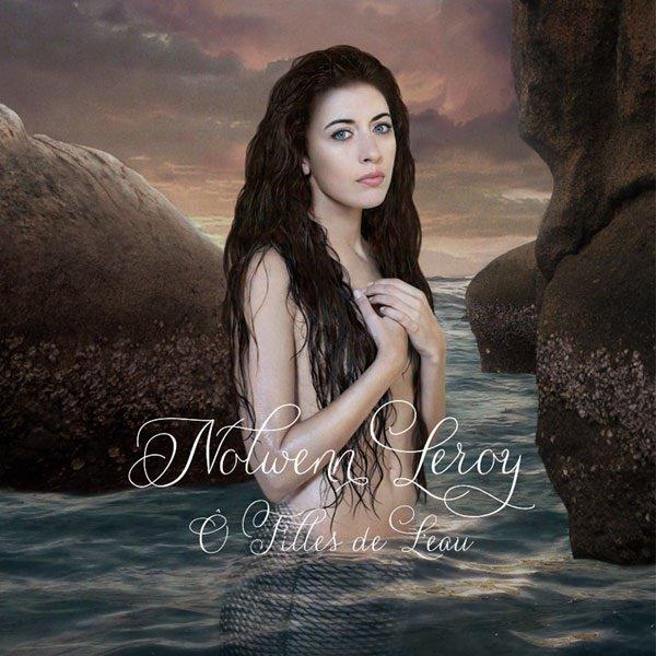 """NOUVEL ALBUM de Nolwenn Leroy """" Ô Filles de L'eau"""" SORTIE le 26/11/2012 <3"""