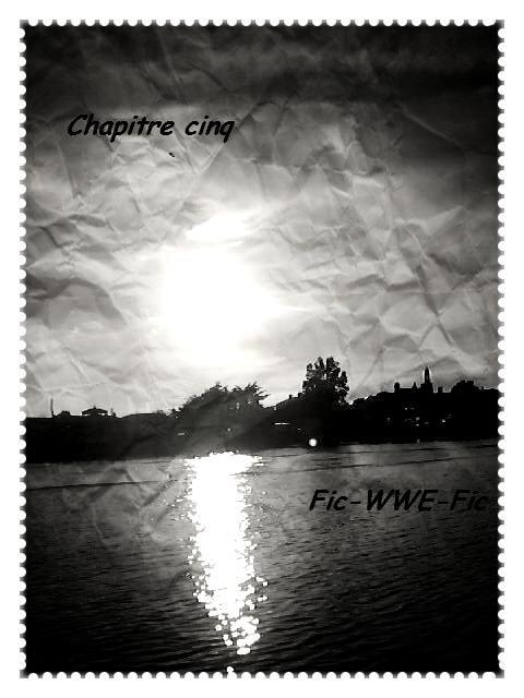 ~Chapitre cinq.