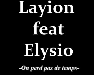B11 Production / On perd pas de temps feat Elisyo (2012)