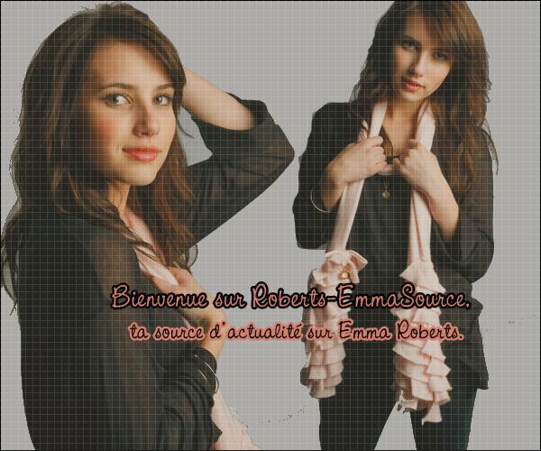 . Bienvenue sur Roberts-EmmaSource, ta source sur Emma Roberts.  .