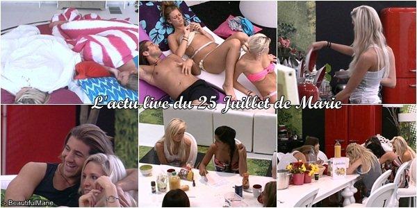 . 25 Juillet 2011 : L'actu live de Marie..