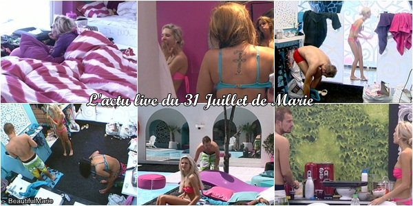. 31 Juillet 2011 : L'actu live de Marie..