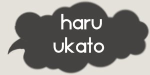 ☁  Haru Ukato ☁