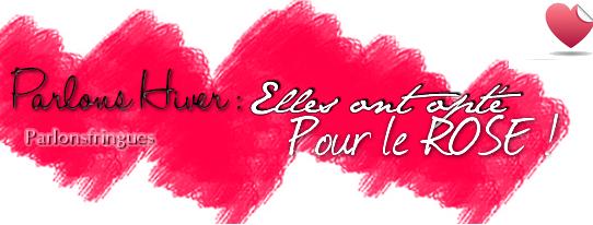 Tendance de L'HIVER : Le ROSE !!!