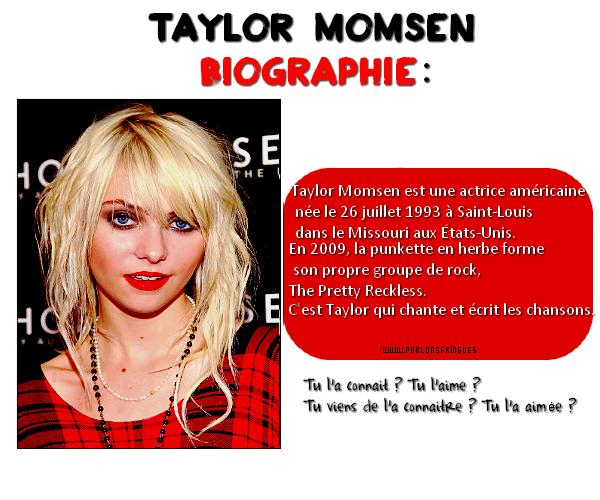 Ma star Preferée : TAYLOR MOMSEN !